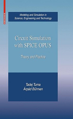 Circuit Simulation With SPICE OPUS By Tuma, Tadej/ Burmen, Arpad